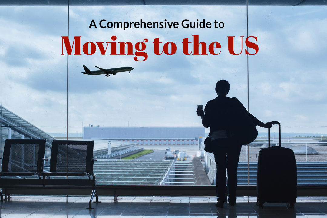 A comprehensive guide to moving to the US