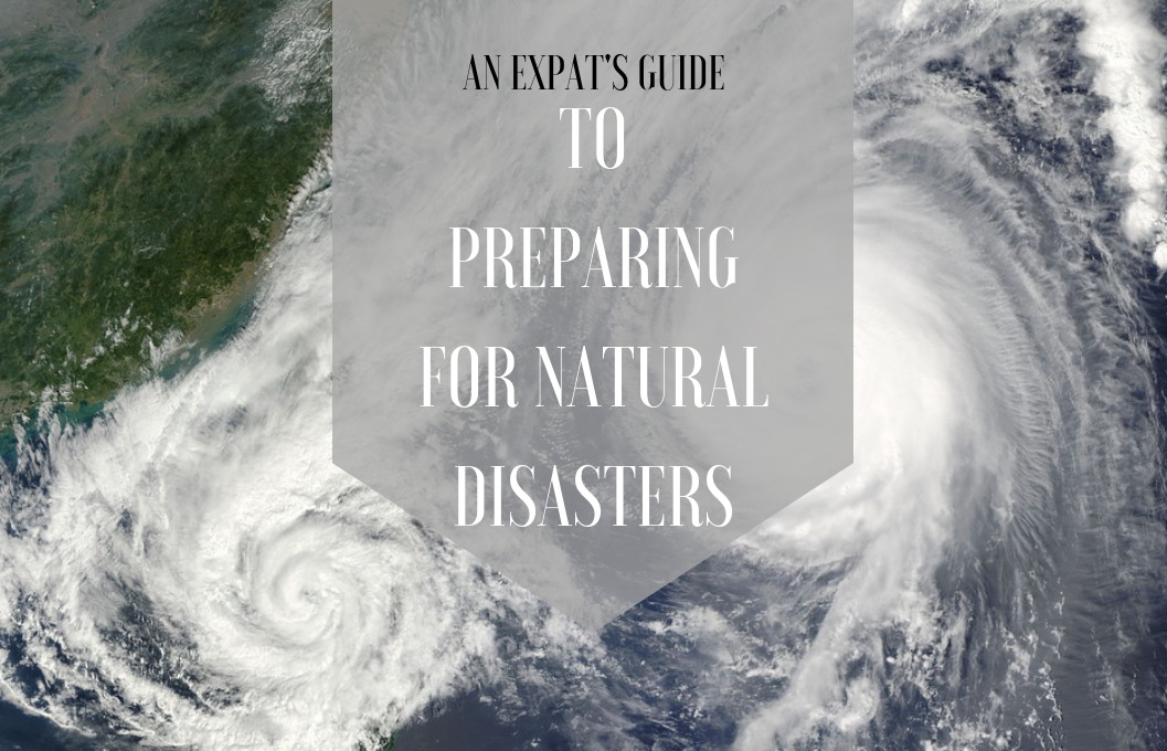 An expat's guide to preparing for natural disasters