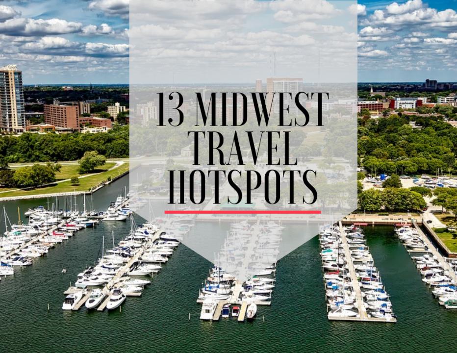 13 Midwest travel hotspots