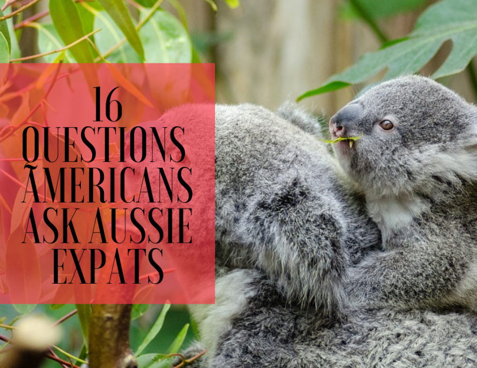 16 questions Americans ask Australian expats