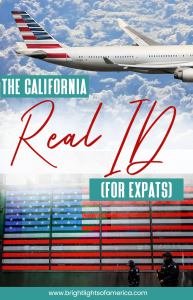 Everything an #expat needs to know to get their California #RealID
