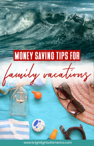 Money saving tips for #summer family #vacations
